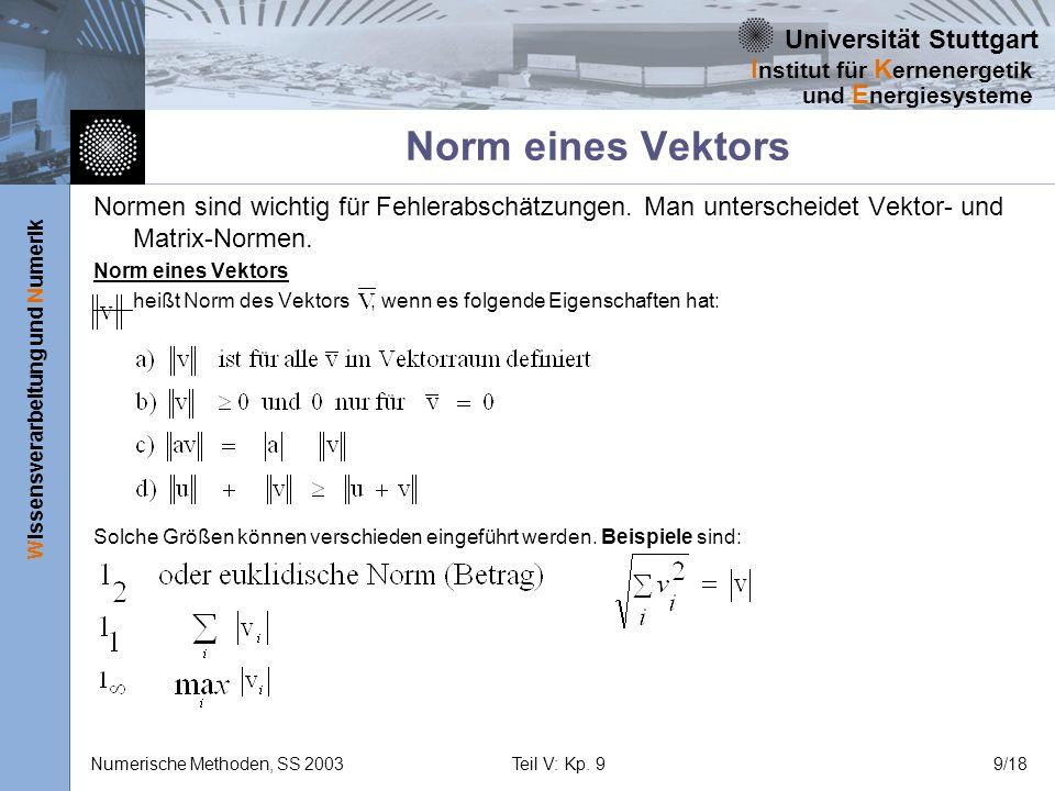 Universität Stuttgart Wissensverarbeitung und Numerik I nstitut für K ernenergetik und E nergiesysteme Numerische Methoden, SS 2003Teil V: Kp. 99/18 N