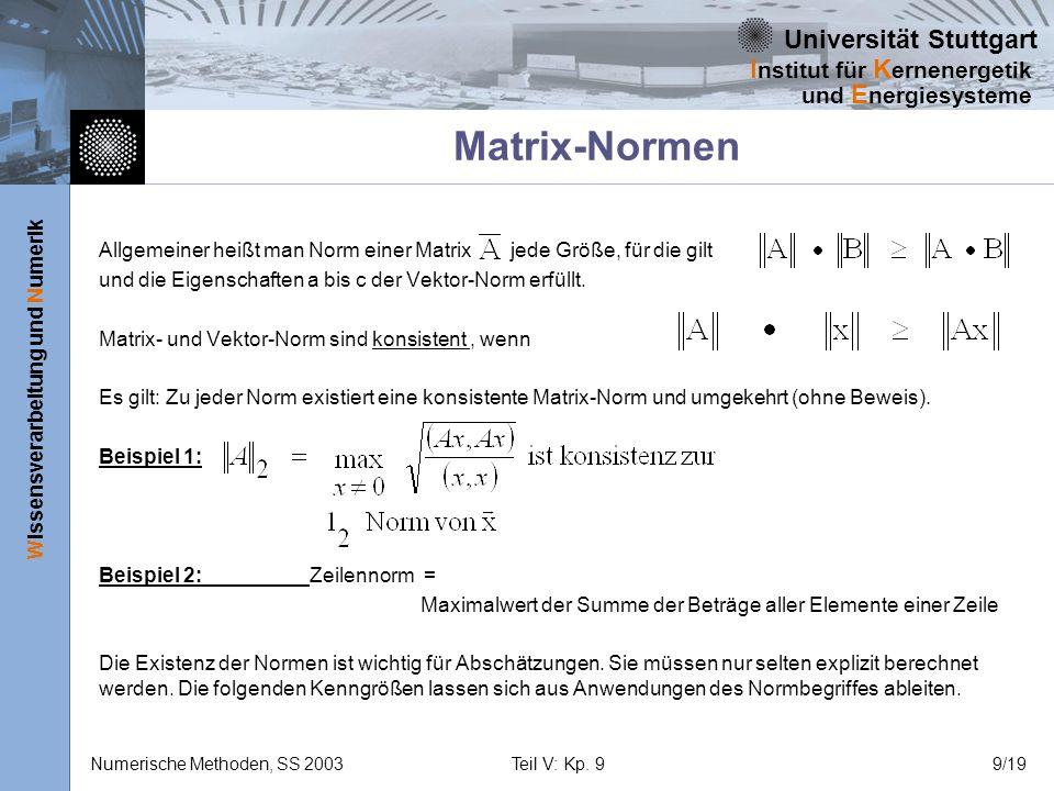 Universität Stuttgart Wissensverarbeitung und Numerik I nstitut für K ernenergetik und E nergiesysteme Numerische Methoden, SS 2003Teil V: Kp. 99/19 M