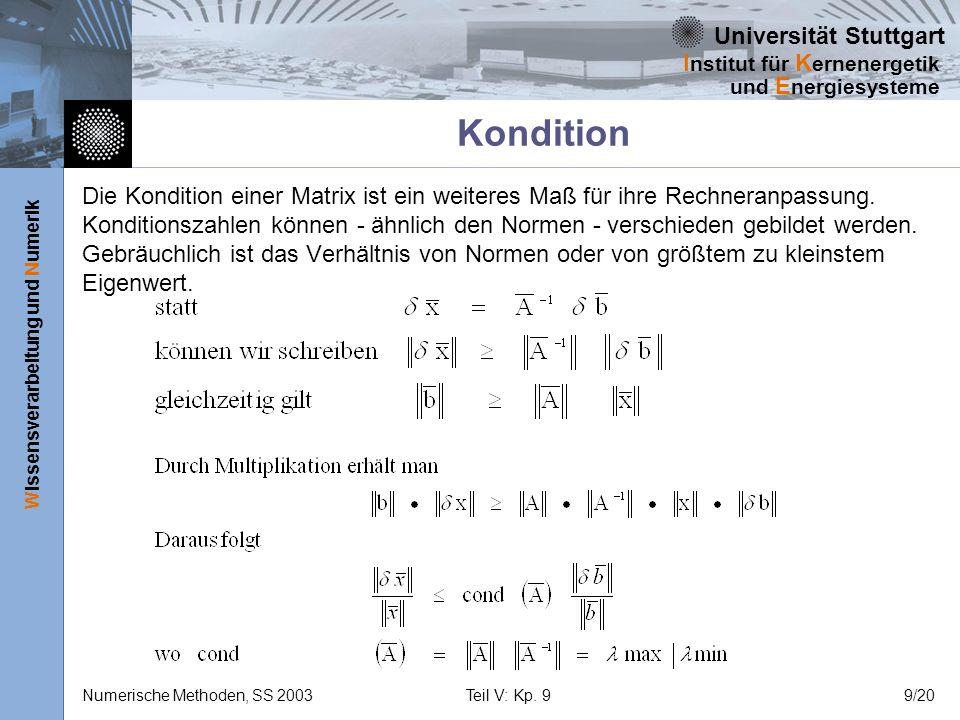 Universität Stuttgart Wissensverarbeitung und Numerik I nstitut für K ernenergetik und E nergiesysteme Numerische Methoden, SS 2003Teil V: Kp. 99/20 K