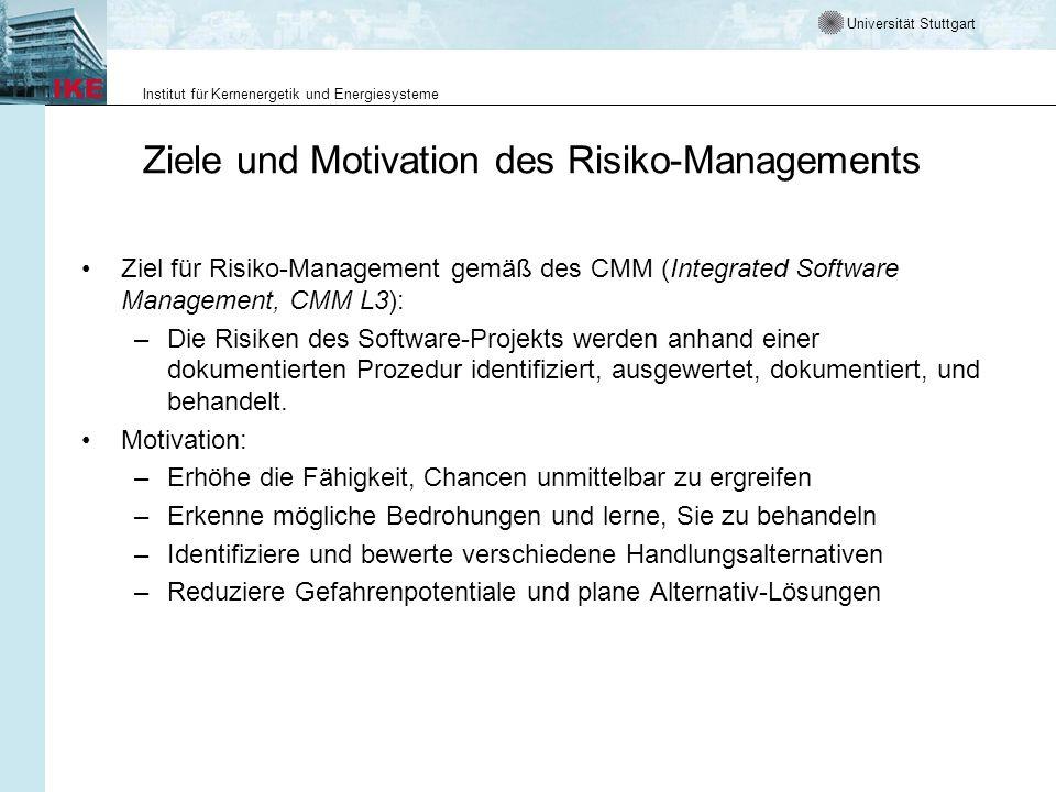 Universität Stuttgart Institut für Kernenergetik und Energiesysteme Ziele und Motivation des Risiko-Managements Ziel für Risiko-Management gemäß des C