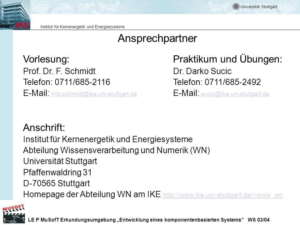 Universität Stuttgart Institut für Kernenergetik und Energiesysteme LE P MuSofT Erkundungsumgebung Entwicklung eines komponentenbasierten Systems WS 03/04 Weitere Informationen und Werkzeuge zu UML Offizielle UML Suite der OMG http://www.OMG.org/uml Link Sammlung zum Thema UML http://www.umlsig.de Werkzeug Vergleich http://www.jeckle.de/umltools.html Standardisierungspartner http://www.u2-partners.org