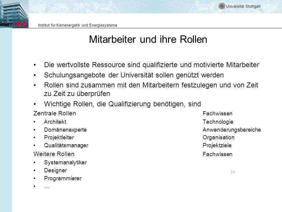 Universität Stuttgart Institut für Kernenergetik und Energiesysteme Mitarbeiter und ihre Rollen Die wertvollste Ressource sind qualifizierte und motiv