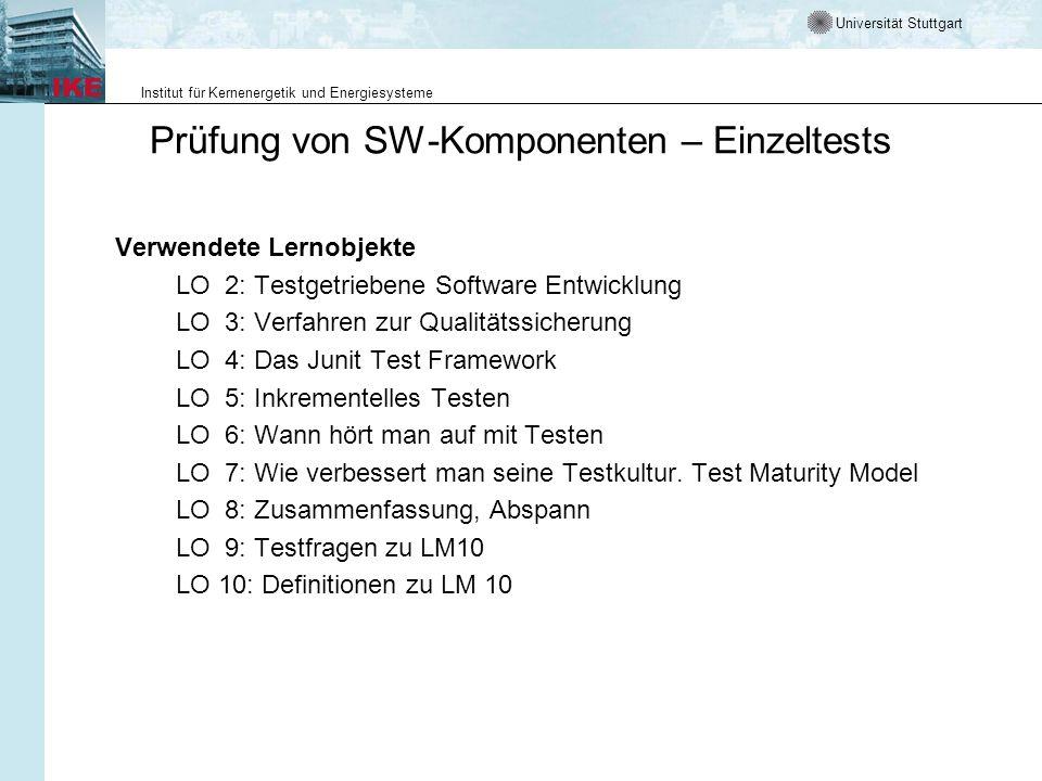Universität Stuttgart Institut für Kernenergetik und Energiesysteme Prüfung von SW-Komponenten – Einzeltests Verwendete Lernobjekte LO 2: Testgetriebe