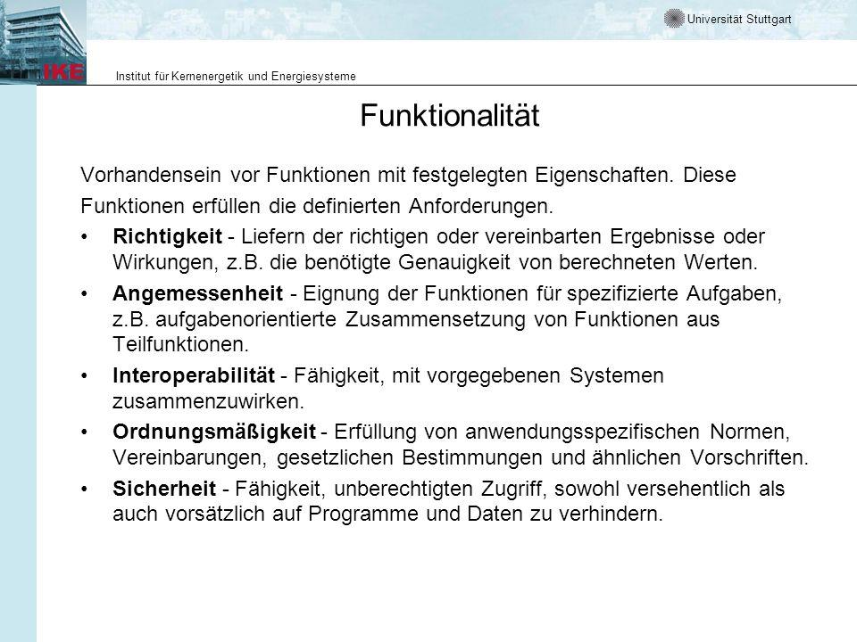 Universität Stuttgart Institut für Kernenergetik und Energiesysteme Funktionalität Vorhandensein vor Funktionen mit festgelegten Eigenschaften. Diese