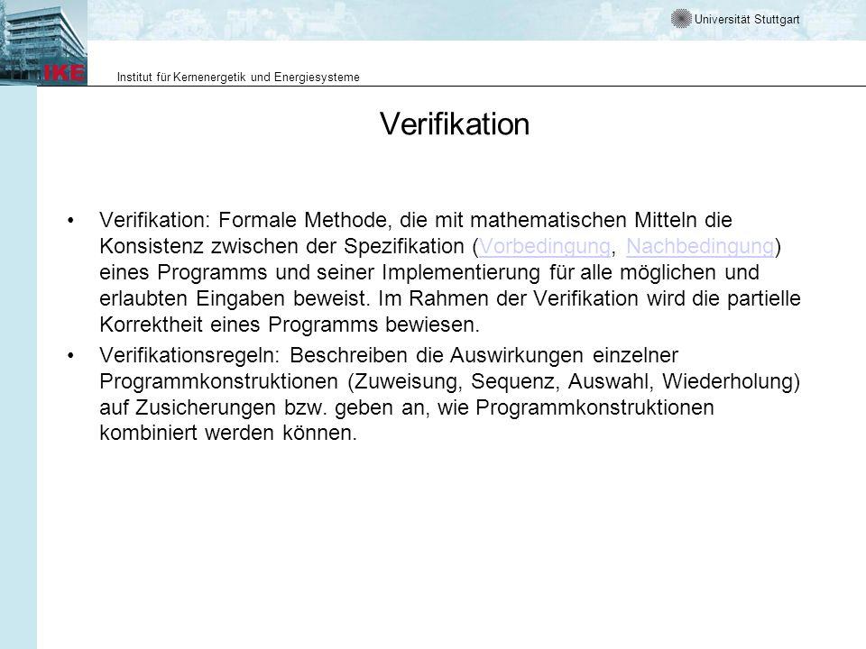 Universität Stuttgart Institut für Kernenergetik und Energiesysteme Verifikation Verifikation: Formale Methode, die mit mathematischen Mitteln die Kon