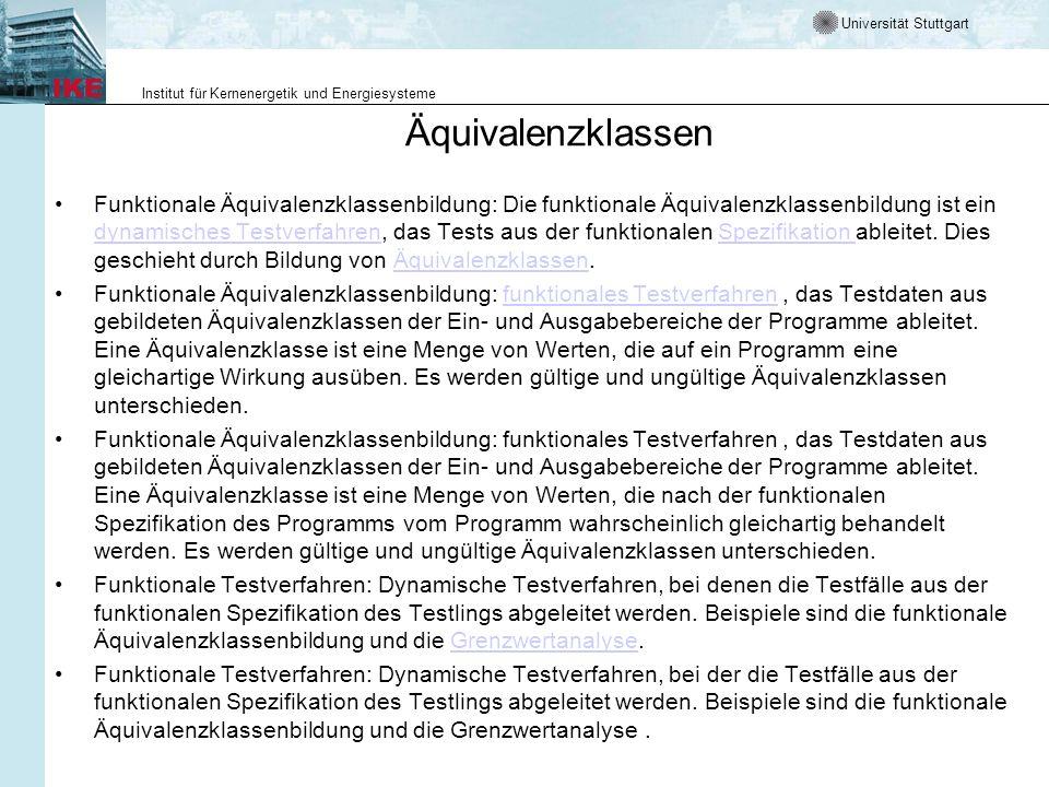 Universität Stuttgart Institut für Kernenergetik und Energiesysteme Äquivalenzklassen Funktionale Äquivalenzklassenbildung: Die funktionale Äquivalenz