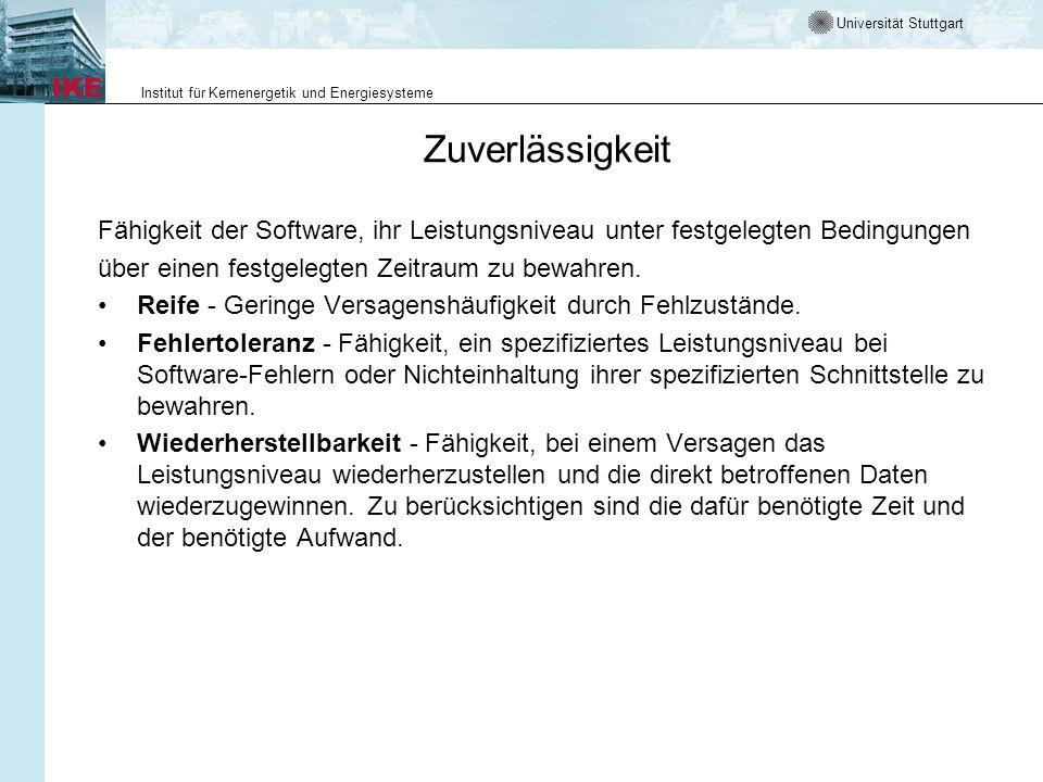 Universität Stuttgart Institut für Kernenergetik und Energiesysteme Zuverlässigkeit Fähigkeit der Software, ihr Leistungsniveau unter festgelegten Bed