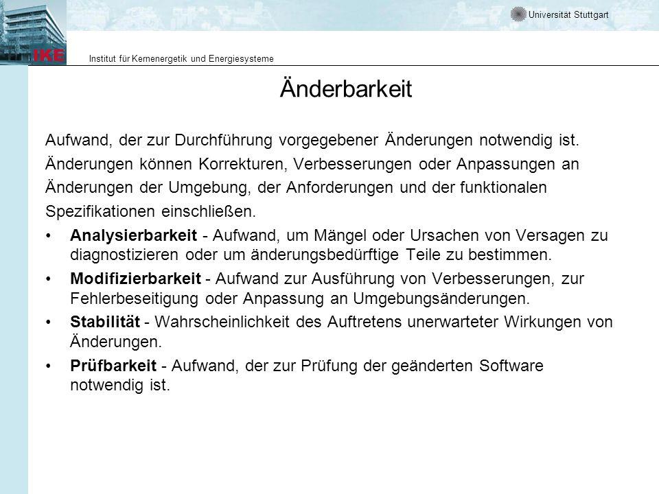 Universität Stuttgart Institut für Kernenergetik und Energiesysteme Übertragbarkeit Eignung der Software, von einer Umgebung in eine andere übertragen zu werden.
