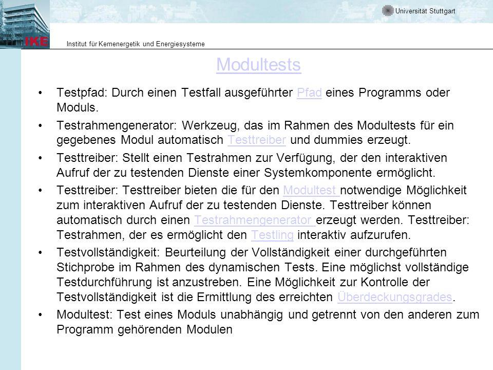 Universität Stuttgart Institut für Kernenergetik und Energiesysteme Modultests Testpfad: Durch einen Testfall ausgeführter Pfad eines Programms oder M