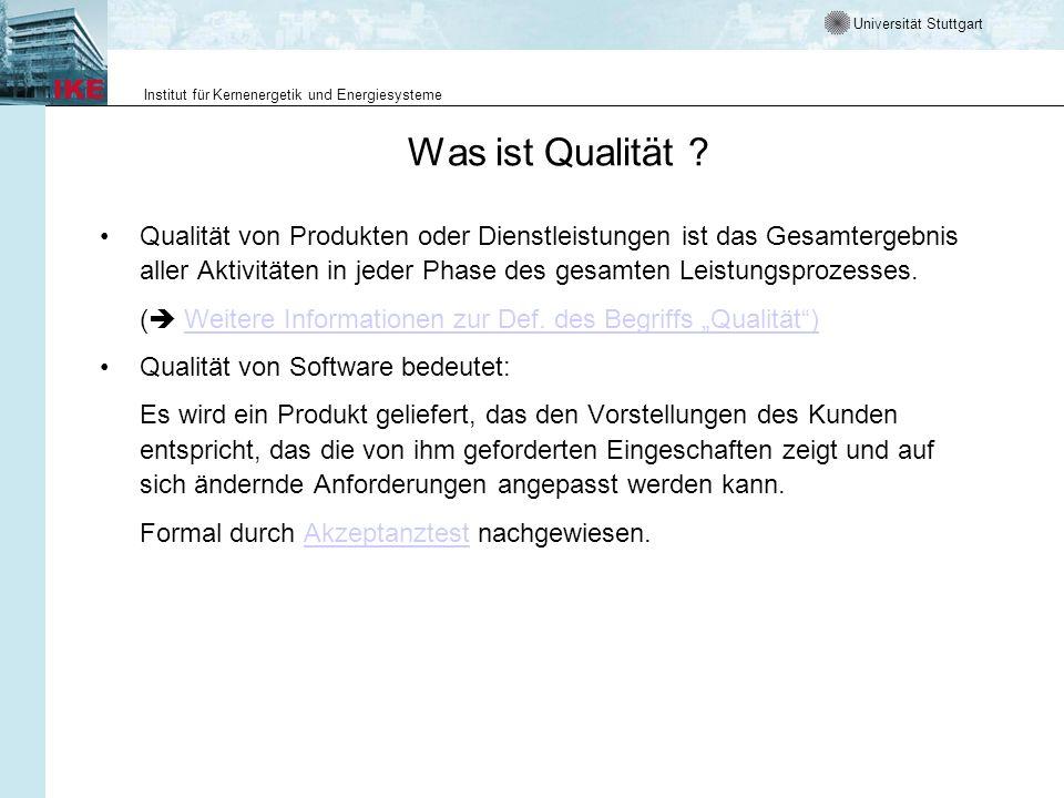 Universität Stuttgart Institut für Kernenergetik und Energiesysteme Was ist Qualität ? Qualität von Produkten oder Dienstleistungen ist das Gesamterge