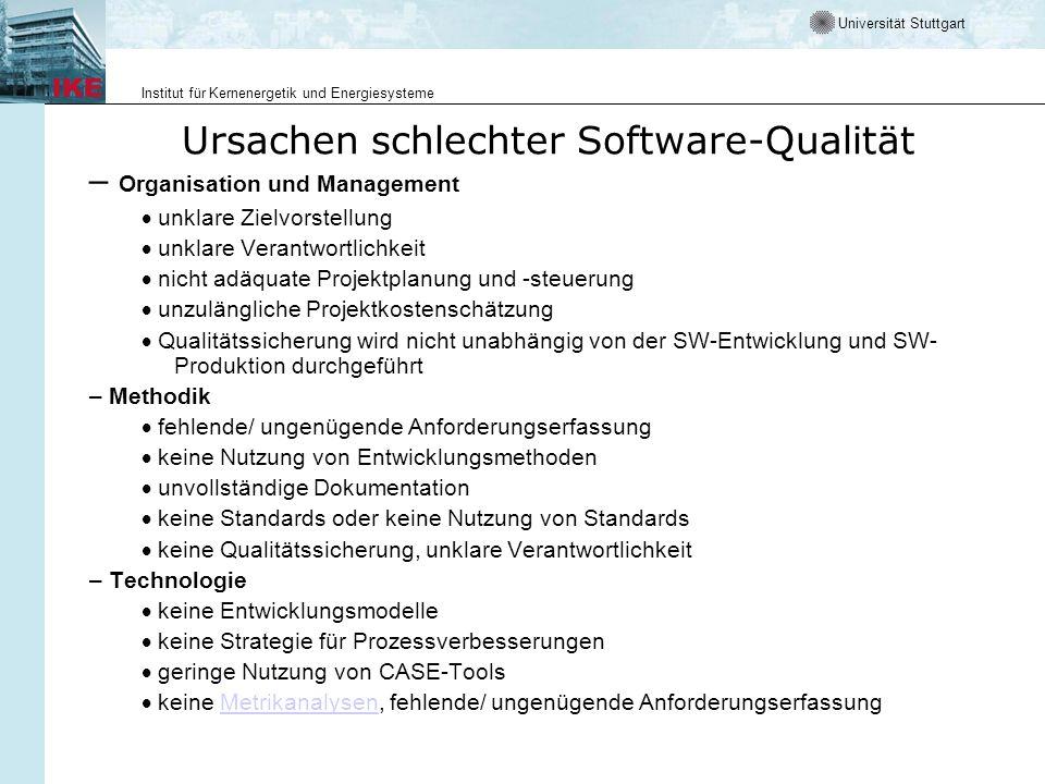 Universität Stuttgart Institut für Kernenergetik und Energiesysteme Ursachen schlechter Software-Qualität – Organisation und Management unklare Zielvo
