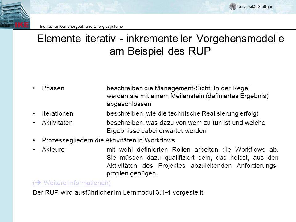 Universität Stuttgart Institut für Kernenergetik und Energiesysteme Elemente iterativ - inkrementeller Vorgehensmodelle am Beispiel des RUP Phasenbeschreiben die Management-Sicht.