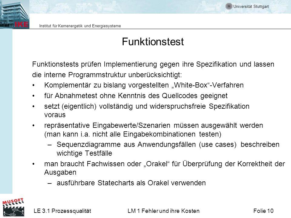 Universität Stuttgart Institut für Kernenergetik und Energiesysteme LE 3.1 ProzessqualitätLM 1 Fehler und ihre KostenFolie 10 Funktionstest Funktionst