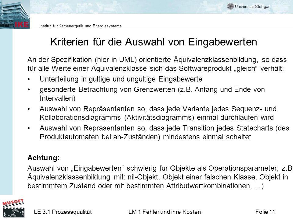 Universität Stuttgart Institut für Kernenergetik und Energiesysteme LE 3.1 ProzessqualitätLM 1 Fehler und ihre KostenFolie 11 Kriterien für die Auswah
