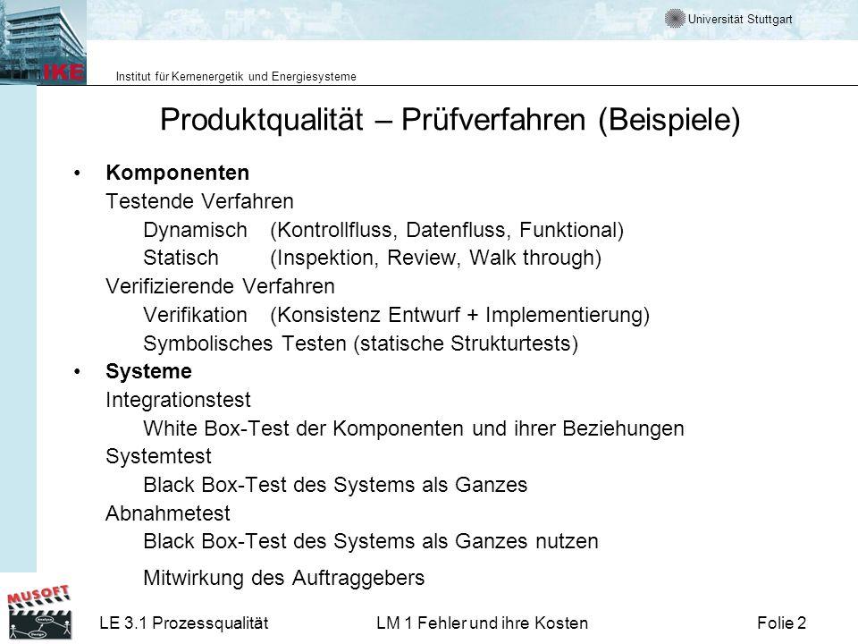 Universität Stuttgart Institut für Kernenergetik und Energiesysteme LE 3.1 ProzessqualitätLM 1 Fehler und ihre KostenFolie 2 Produktqualität – Prüfver