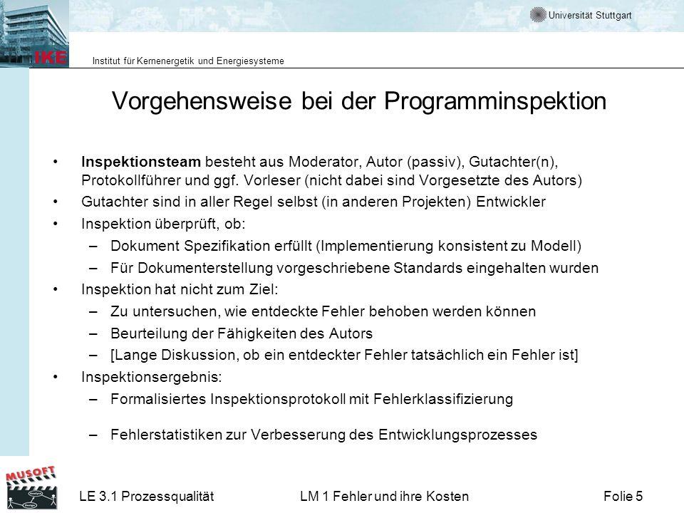 Universität Stuttgart Institut für Kernenergetik und Energiesysteme LE 3.1 ProzessqualitätLM 1 Fehler und ihre KostenFolie 5 Vorgehensweise bei der Pr