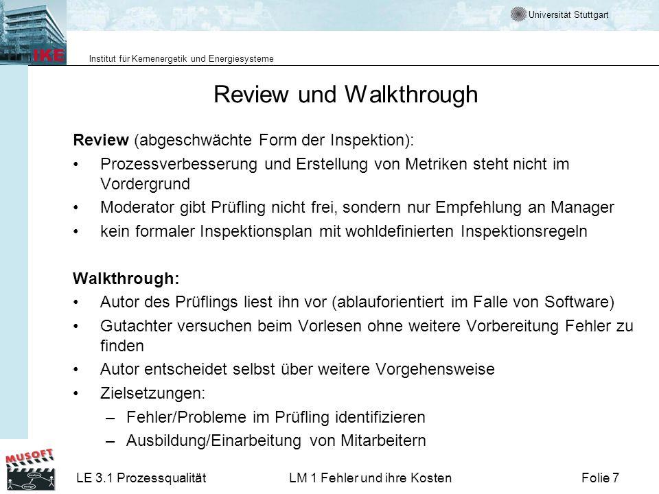 Universität Stuttgart Institut für Kernenergetik und Energiesysteme LE 3.1 ProzessqualitätLM 1 Fehler und ihre KostenFolie 7 Review und Walkthrough Re