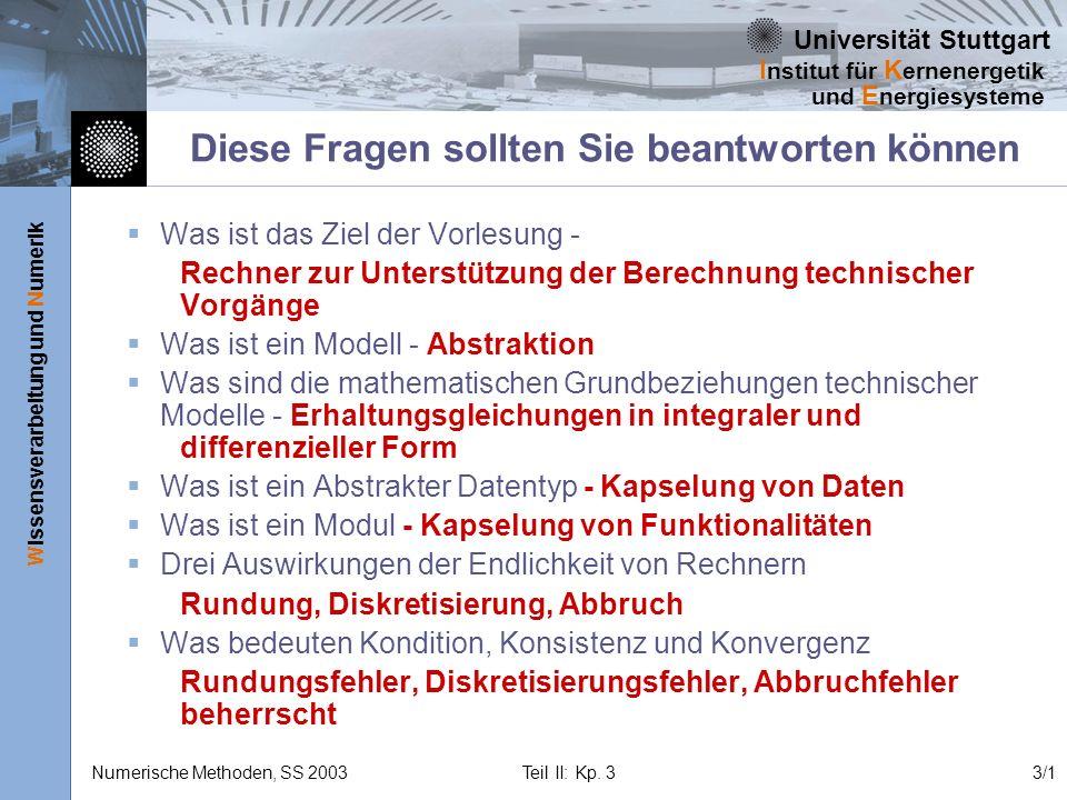 Universität Stuttgart Wissensverarbeitung und Numerik I nstitut für K ernenergetik und E nergiesysteme Numerische Methoden, SS 2003 Teil II: Kp. 33/1