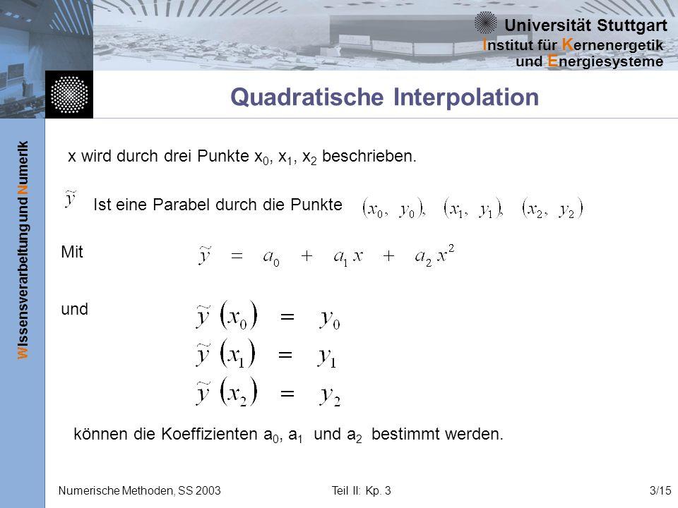 Universität Stuttgart Wissensverarbeitung und Numerik I nstitut für K ernenergetik und E nergiesysteme Numerische Methoden, SS 2003 Teil II: Kp. 33/15