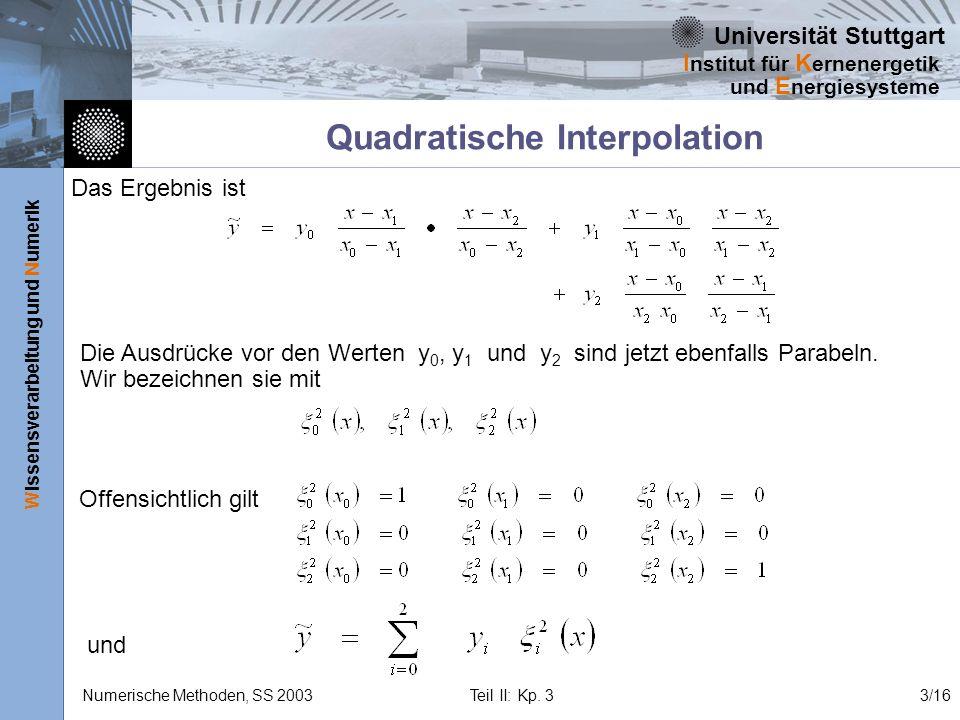 Universität Stuttgart Wissensverarbeitung und Numerik I nstitut für K ernenergetik und E nergiesysteme Numerische Methoden, SS 2003 Teil II: Kp. 33/16