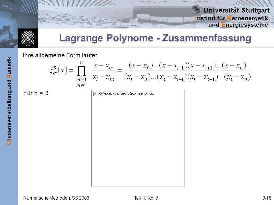 Universität Stuttgart Wissensverarbeitung und Numerik I nstitut für K ernenergetik und E nergiesysteme Numerische Methoden, SS 2003 Teil II: Kp. 33/18
