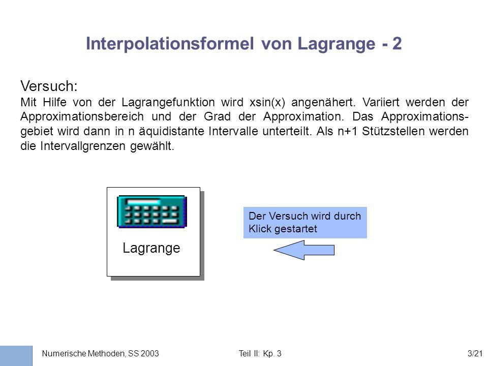 Universität Stuttgart Wissensverarbeitung und Numerik I nstitut für K ernenergetik und E nergiesysteme Numerische Methoden, SS 2003 Teil II: Kp. 33/21