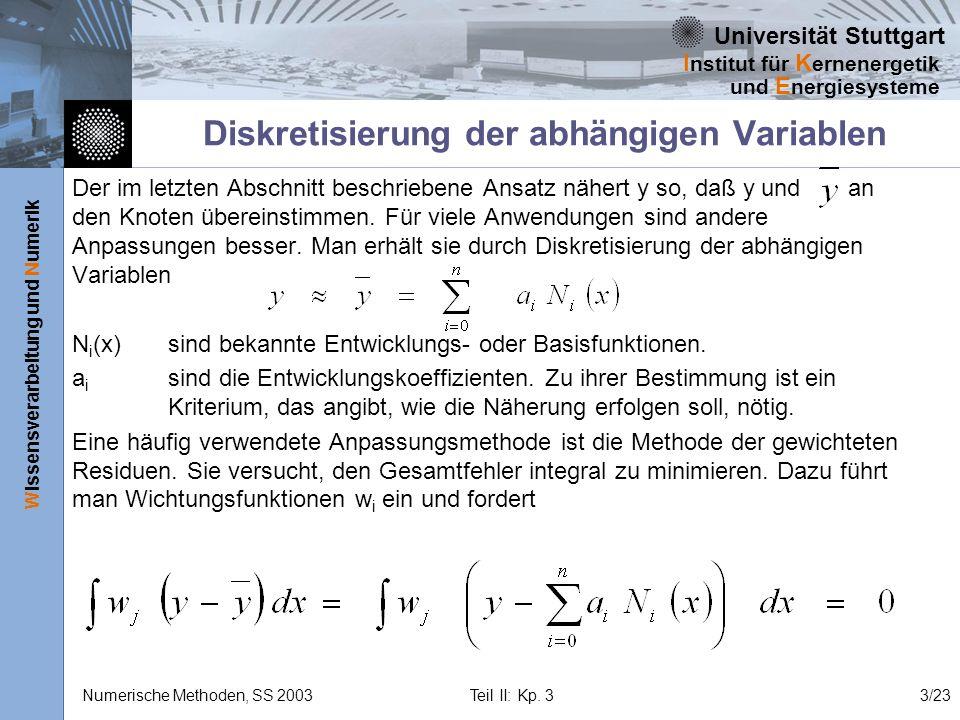 Universität Stuttgart Wissensverarbeitung und Numerik I nstitut für K ernenergetik und E nergiesysteme Numerische Methoden, SS 2003 Teil II: Kp. 33/23