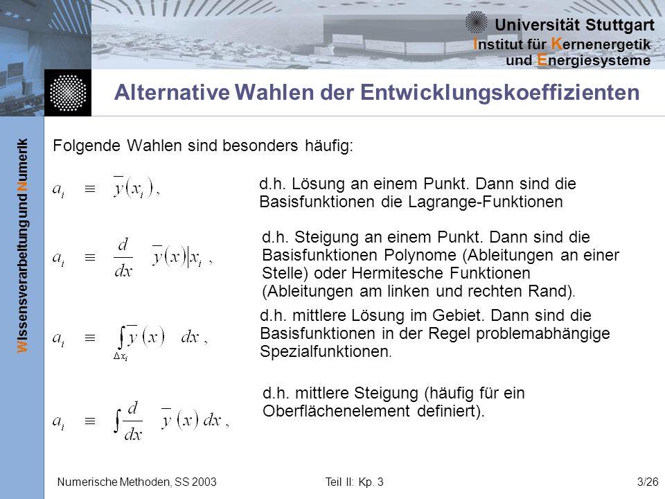 Universität Stuttgart Wissensverarbeitung und Numerik I nstitut für K ernenergetik und E nergiesysteme Numerische Methoden, SS 2003 Teil II: Kp. 33/26