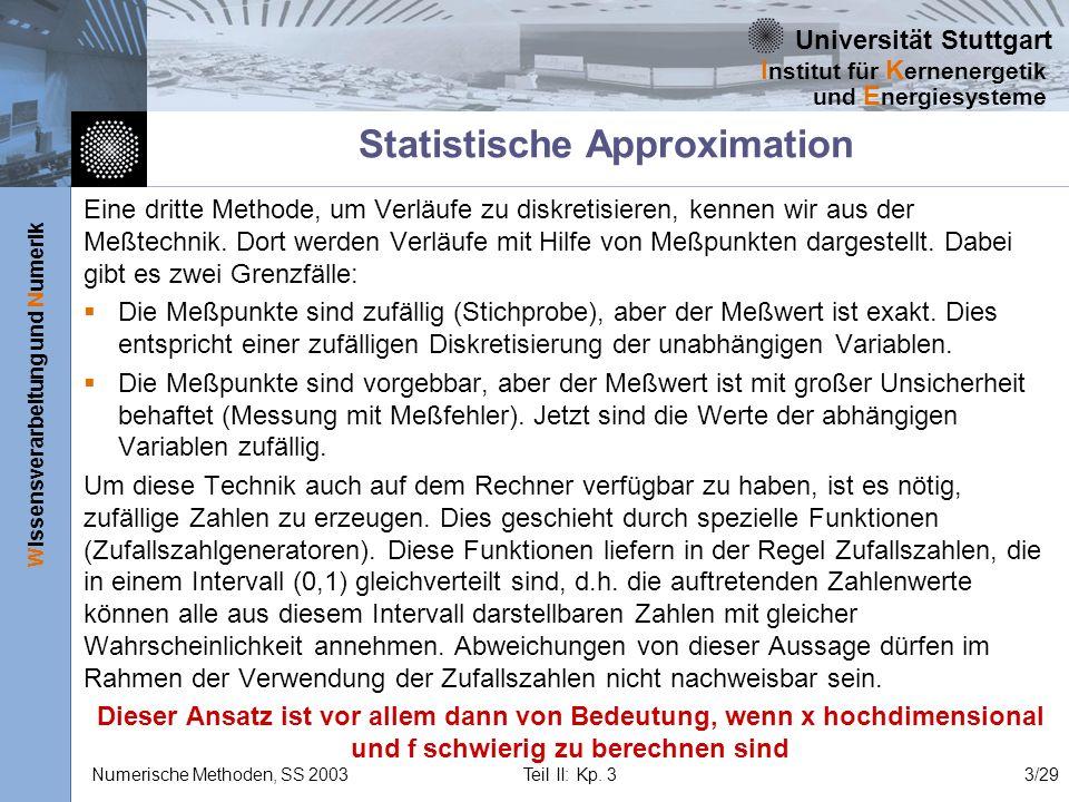 Universität Stuttgart Wissensverarbeitung und Numerik I nstitut für K ernenergetik und E nergiesysteme Numerische Methoden, SS 2003 Teil II: Kp. 33/29