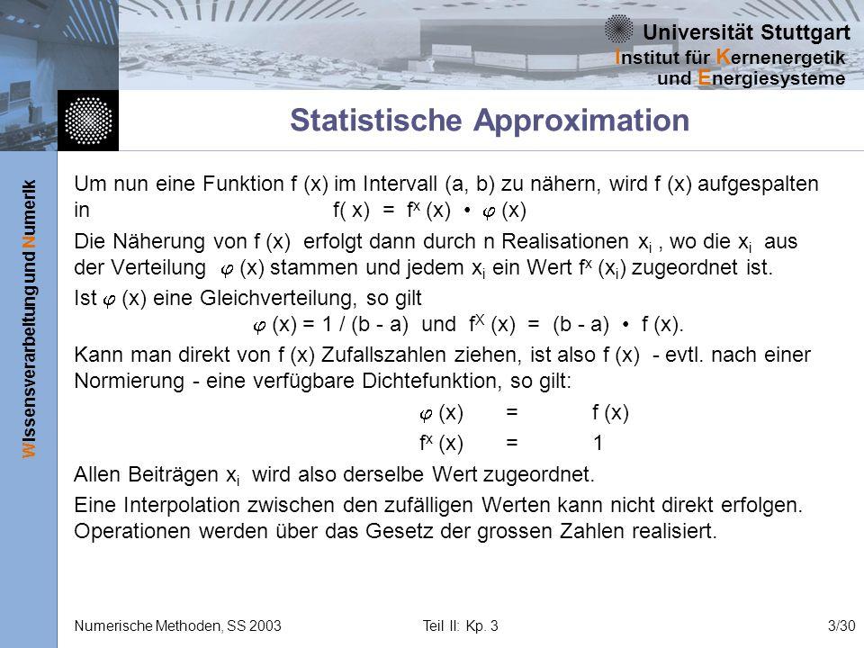 Universität Stuttgart Wissensverarbeitung und Numerik I nstitut für K ernenergetik und E nergiesysteme Numerische Methoden, SS 2003 Teil II: Kp. 33/30