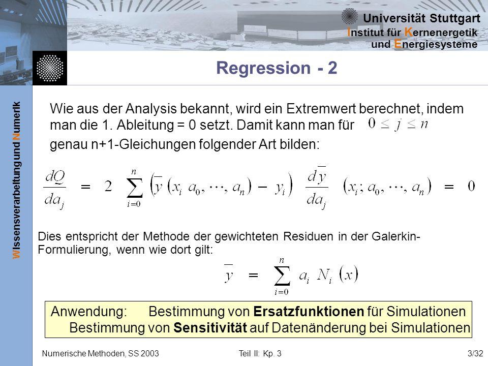 Universität Stuttgart Wissensverarbeitung und Numerik I nstitut für K ernenergetik und E nergiesysteme Numerische Methoden, SS 2003 Teil II: Kp. 33/32