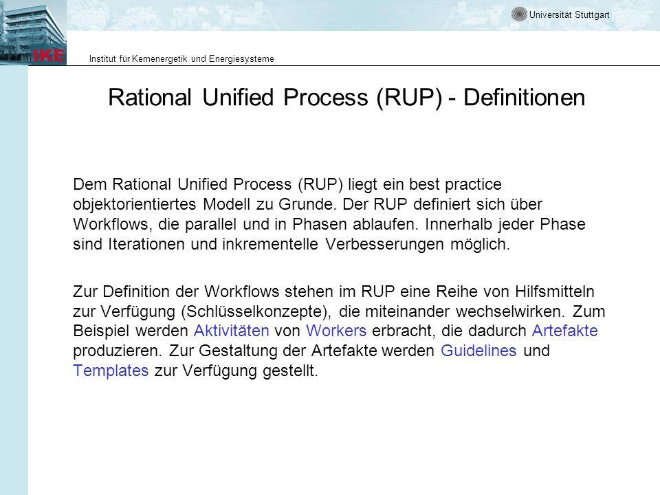 Universität Stuttgart Institut für Kernenergetik und Energiesysteme Rational Unified Process (RUP) - Definitionen Dem Rational Unified Process (RUP) l