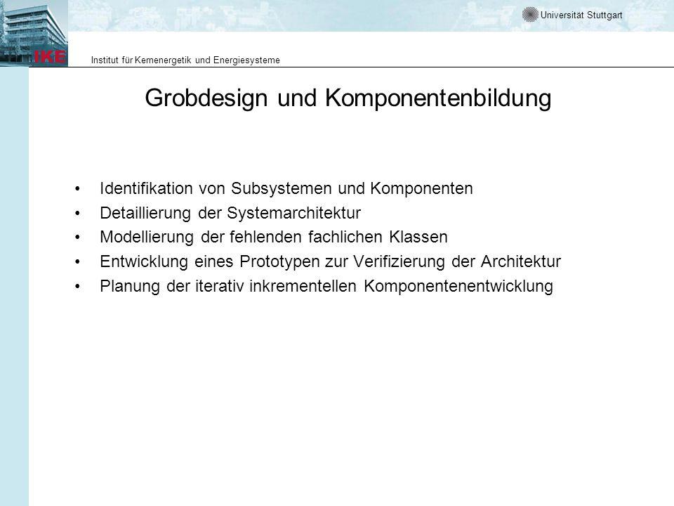 Universität Stuttgart Institut für Kernenergetik und Energiesysteme Grobdesign und Komponentenbildung Identifikation von Subsystemen und Komponenten D