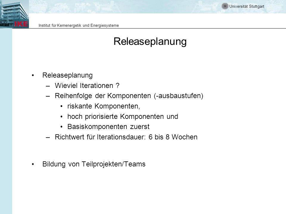 Universität Stuttgart Institut für Kernenergetik und Energiesysteme Releaseplanung –Wieviel Iterationen ? –Reihenfolge der Komponenten (-ausbaustufen)