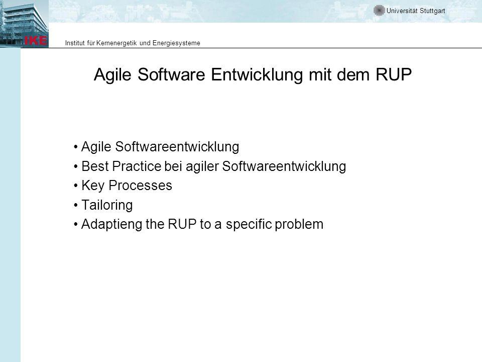 Universität Stuttgart Institut für Kernenergetik und Energiesysteme Agile Software Entwicklung mit dem RUP Agile Softwareentwicklung Best Practice bei