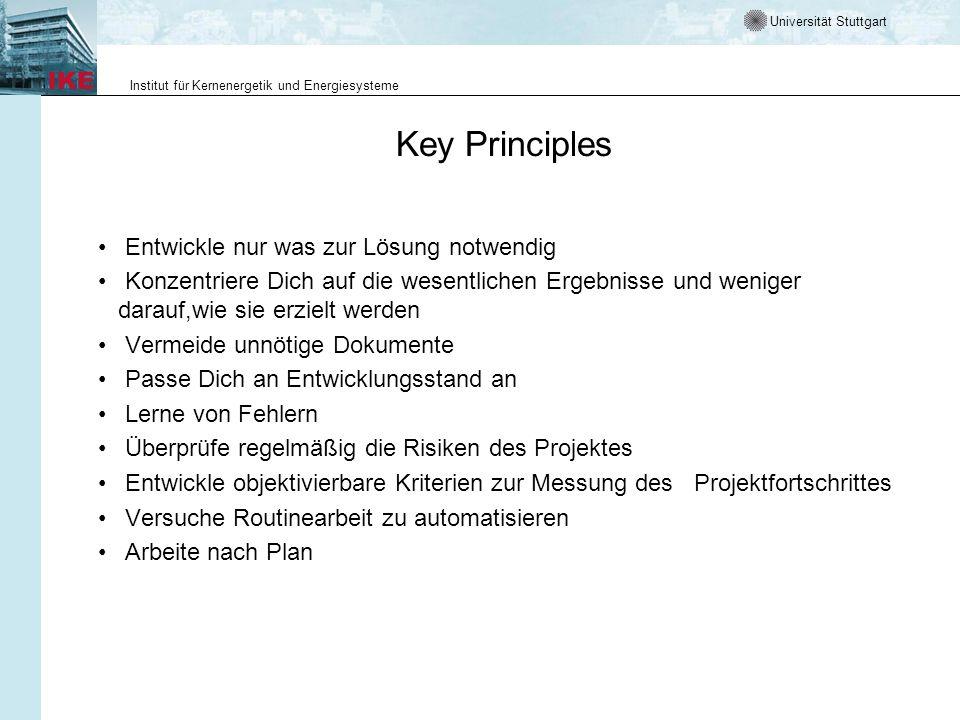 Universität Stuttgart Institut für Kernenergetik und Energiesysteme Key Principles Entwickle nur was zur Lösung notwendig Konzentriere Dich auf die we