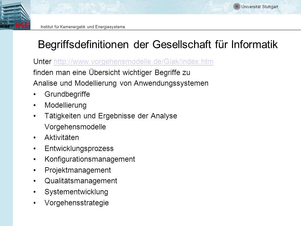 Universität Stuttgart Institut für Kernenergetik und Energiesysteme Begriffsdefinitionen der Gesellschaft für Informatik Unter http://www.vorgehensmod