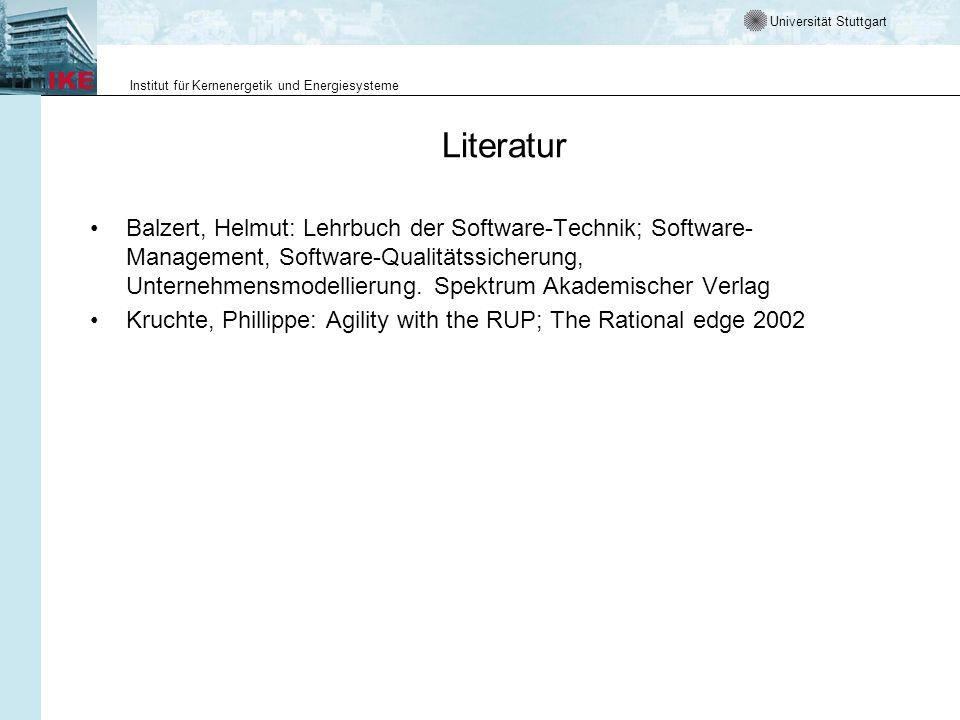 Universität Stuttgart Institut für Kernenergetik und Energiesysteme Literatur Balzert, Helmut: Lehrbuch der Software-Technik; Software- Management, So