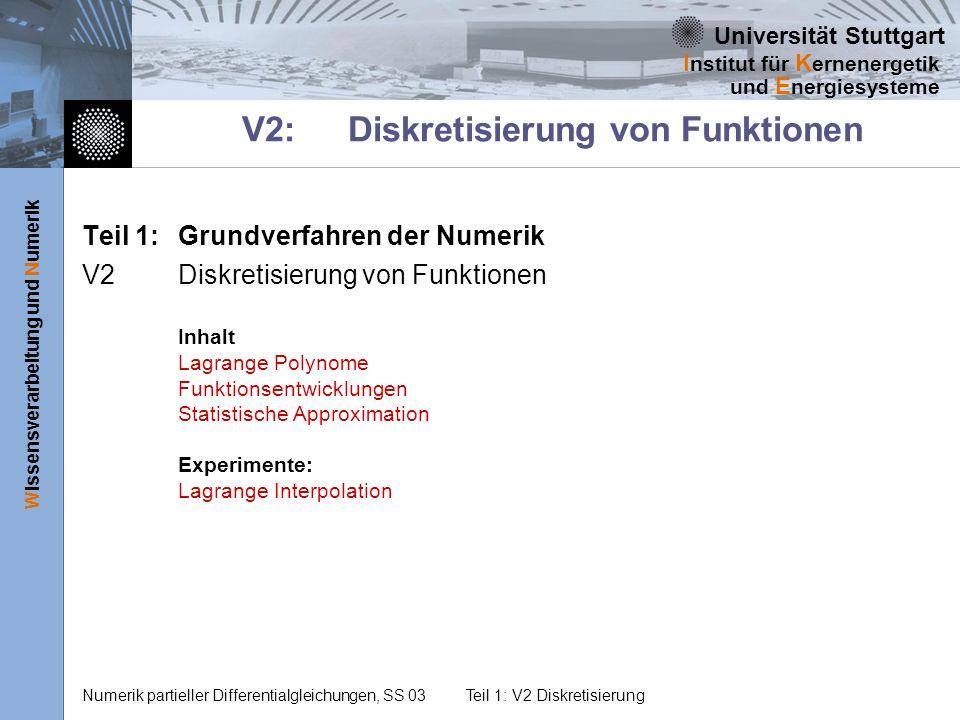 Universität Stuttgart Wissensverarbeitung und Numerik I nstitut für K ernenergetik und E nergiesysteme Numerik partieller Differentialgleichungen, SS 03Teil 1: V2 Diskretisierung Statistische Approximation Kann man direkt von f (x) Zufallszahlen ziehen, ist also f (x) - evtl.