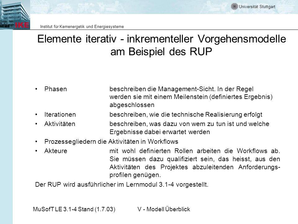 Universität Stuttgart Institut für Kernenergetik und Energiesysteme MuSofT LE 3.1-4 Stand (1.7.03)V - Modell Überblick Elemente iterativ - inkrementel