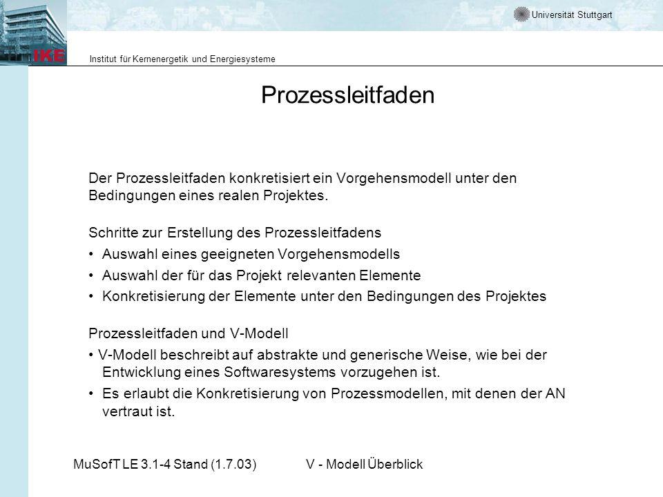 Universität Stuttgart Institut für Kernenergetik und Energiesysteme MuSofT LE 3.1-4 Stand (1.7.03)V - Modell Überblick Prozessleitfaden Der Prozesslei
