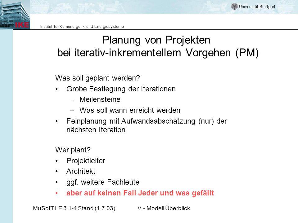 Universität Stuttgart Institut für Kernenergetik und Energiesysteme MuSofT LE 3.1-4 Stand (1.7.03)V - Modell Überblick Planung von Projekten bei itera