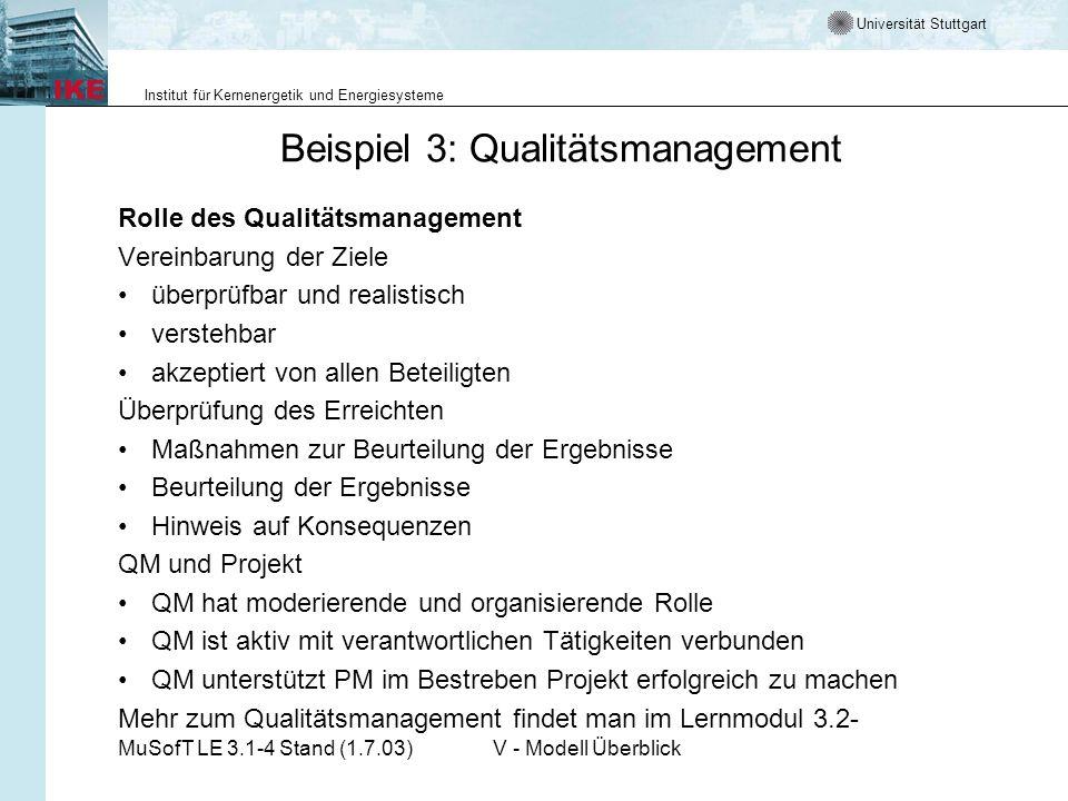 Universität Stuttgart Institut für Kernenergetik und Energiesysteme MuSofT LE 3.1-4 Stand (1.7.03)V - Modell Überblick Beispiel 3: Qualitätsmanagement