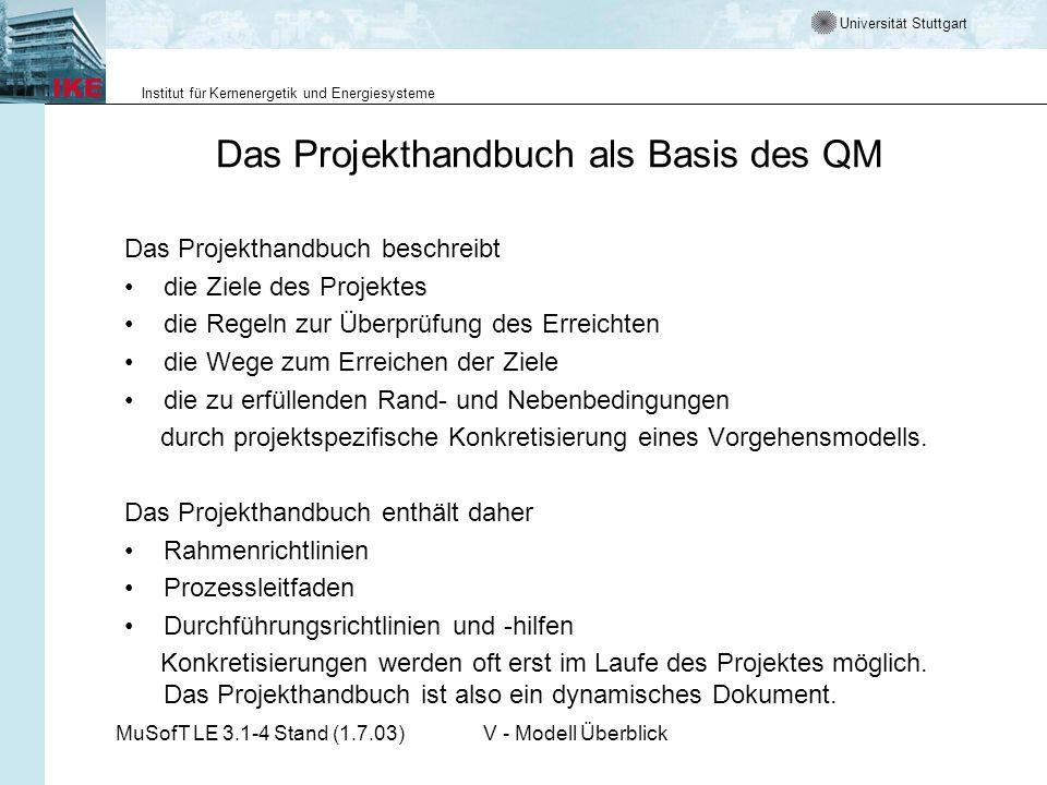 Universität Stuttgart Institut für Kernenergetik und Energiesysteme MuSofT LE 3.1-4 Stand (1.7.03)V - Modell Überblick Das Projekthandbuch als Basis d