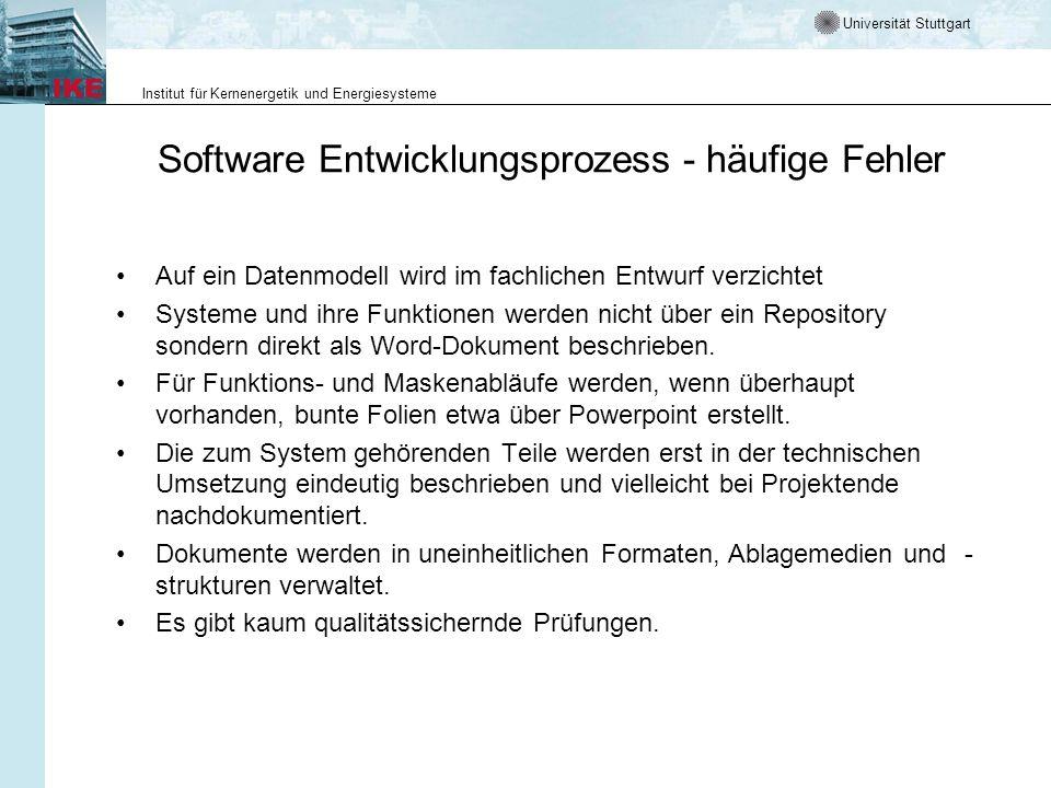 Universität Stuttgart Institut für Kernenergetik und Energiesysteme Software Entwicklungsprozess - häufige Fehler Auf ein Datenmodell wird im fachlich