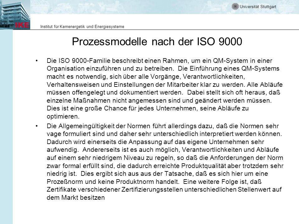 Universität Stuttgart Institut für Kernenergetik und Energiesysteme Prozessmodelle nach der ISO 9000 Die ISO 9000-Familie beschreibt einen Rahmen, um