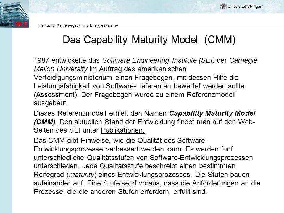 Universität Stuttgart Institut für Kernenergetik und Energiesysteme Das Capability Maturity Modell (CMM) 1987 entwickelte das Software Engineering Ins