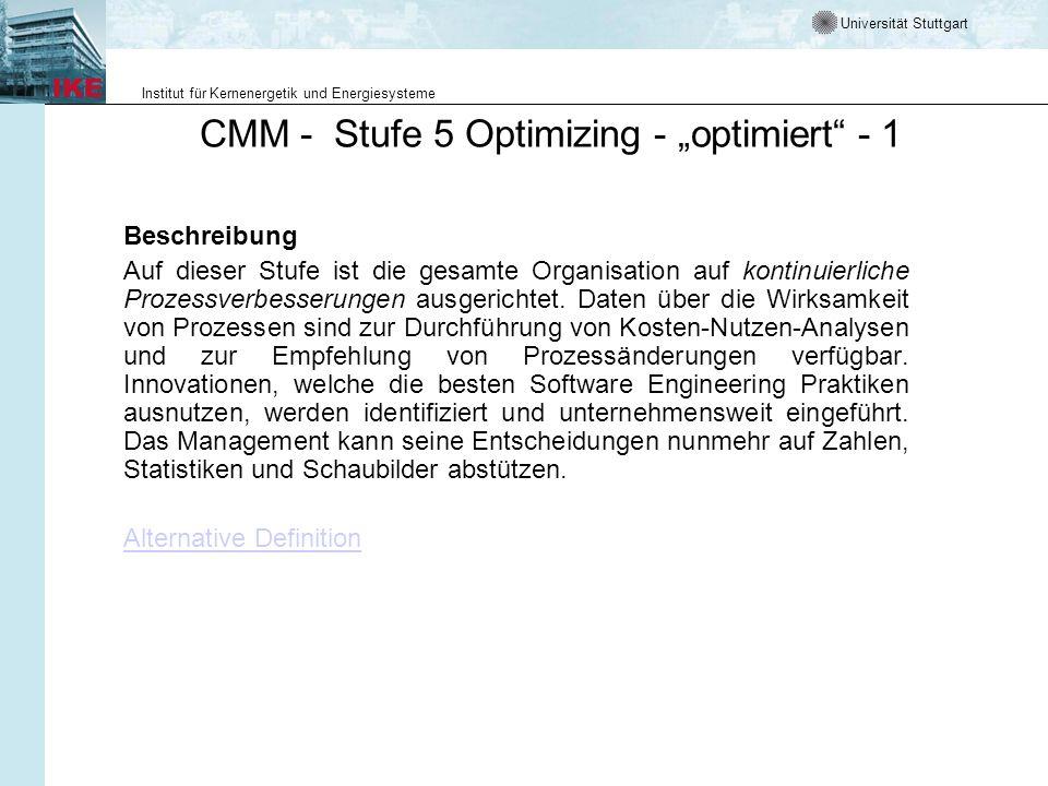 Universität Stuttgart Institut für Kernenergetik und Energiesysteme CMM - Stufe 5 Optimizing - optimiert - 1 Beschreibung Auf dieser Stufe ist die ges
