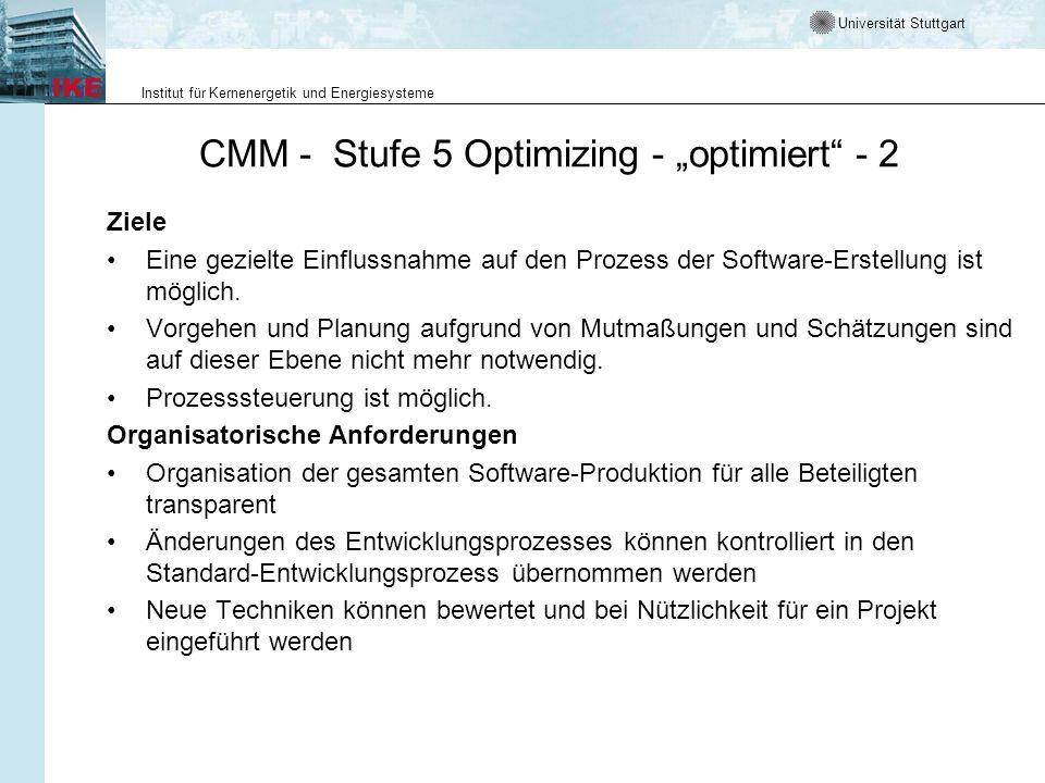 Universität Stuttgart Institut für Kernenergetik und Energiesysteme CMM - Stufe 5 Optimizing - optimiert - 2 Ziele Eine gezielte Einflussnahme auf den
