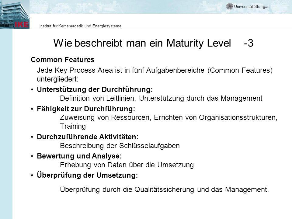 Universität Stuttgart Institut für Kernenergetik und Energiesysteme Wie beschreibt man ein Maturity Level -3 Common Features Jede Key Process Area ist